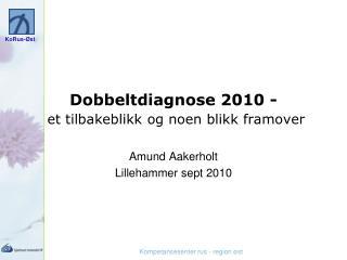 Dobbeltdiagnose 2010 - et tilbakeblikk og noen blikk framover