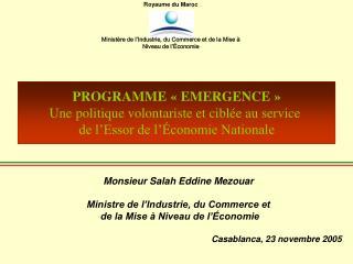 Monsieur Salah Eddine Mezouar Ministre de l'Industrie, du Commerce et