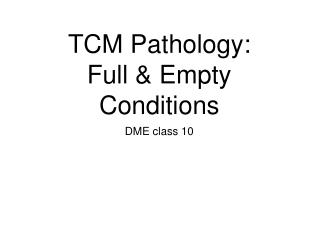 TCM Pathology: Full & Empty Conditions