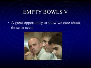 EMPTY BOWLS V