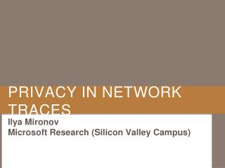 PRIVACY IN NETWORK TRACES