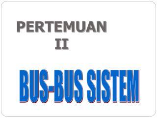 BUS-BUS SISTEM