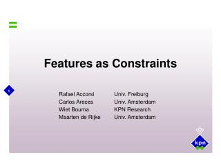 Features as Constraints