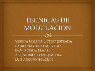 TECNICAS DE MODULACION