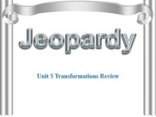 Unit 5 Transformations Review
