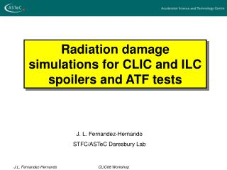 Radiation damage simulations for CLIC and ILC spoilers and ATF tests