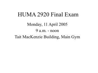 HUMA 2920 Final Exam
