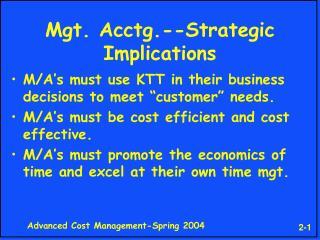 Mgt. Acctg.--Strategic Implications