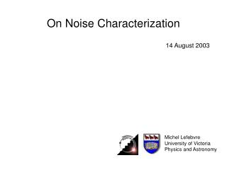 On Noise Characterization