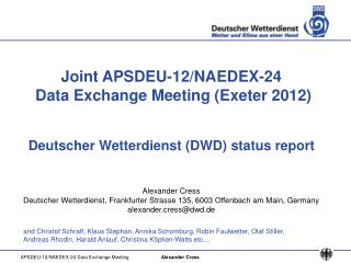 Joint APSDEU-12/NAEDEX-24  Data Exchange Meeting (Exeter 2012)