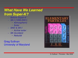 What Have We Learned  from Super-K? Before Super-K SK-I (1996-2001) Atmospheric Solar SNO & SK-I