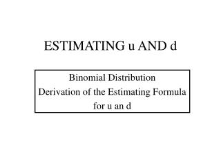 ESTIMATING u AND d