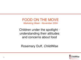 FOOD ON THE MOVE Marketing Week - November 2004