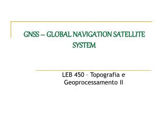 GNSS – GLOBAL NAVIGATION SATELLITE SYSTEM