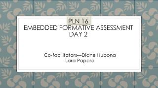 PLN 16 Embedded Formative Assessment Day 2