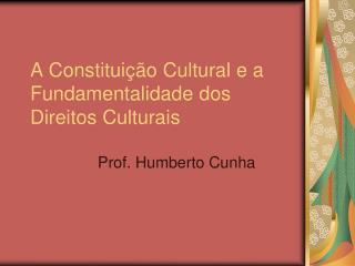 A Constituição Cultural e a Fundamentalidade dos Direitos Culturais
