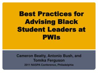 Best Practices for Advising Black Student Leaders at PWIs