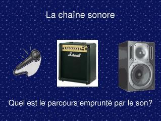 La chaîne sonore