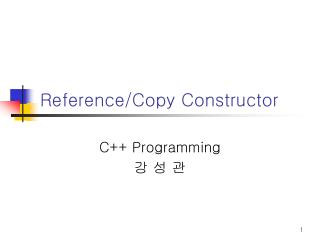 Reference/Copy Constructor