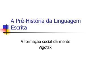 A Pré-História da Linguagem Escrita