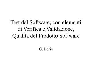 Test del Software, con elementi di Verifica e Validazione,  Qualità del Prodotto Software