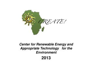 Center for Renewable Energy and Appropriate Technology   for the Environment