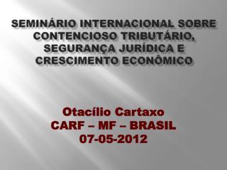 SEMINÁRIO INTERNACIONAL SOBRE CONTENCIOSO TRIBUTÁRIO, SEGURANÇA JURÍDICA E CRESCIMENTO ECONÔMICO