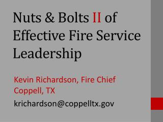 Nuts & Bolts  II  of Effective Fire Service Leadership