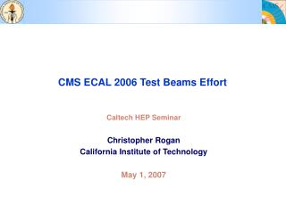 CMS ECAL 2006 Test Beams Effort