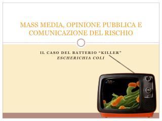 MASS MEDIA, OPINIONE PUBBLICA E COMUNICAZIONE DEL RISCHIO