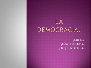 LA DEMOCRACIA.