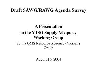Draft SAWG/RAWG Agenda Survey