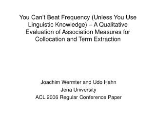 Joachim Wermter and Udo Hahn Jena University ACL 2006 Regular Conference Paper