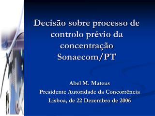 Decisão sobre processo de controlo prévio da concentração Sonaecom/PT