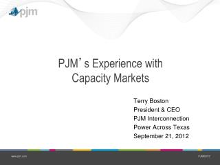 PJM ' s Experience with  Capacity Markets