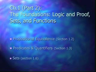 Ch.1 (Part 2):  The Foundations: Logic and Proof, Sets, and Functions