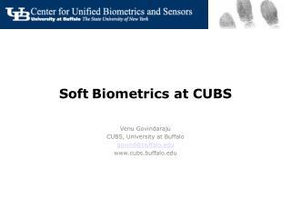 Soft Biometrics at CUBS