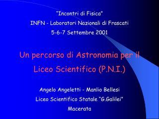"""""""Incontri di Fisica"""" INFN - Laboratori Nazionali di Frascati 5-6-7 Settembre 2001"""