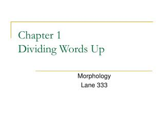 Chapter 1 Dividing Words Up