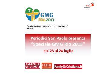 """Periodici San Paolo presenta  """"Speciale GMG Rio 2013"""" dal 23 al 28 luglio"""