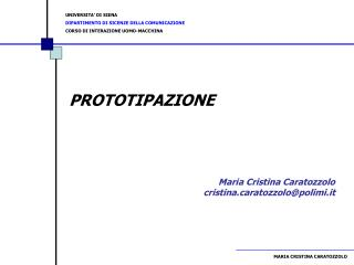PROTOTIPAZIONE Maria Cristina Caratozzolo cristinaratozzolo@polimi.it