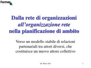 Dalla rete di organizzazioni  all'organizzazione rete nella pianificazione di ambito