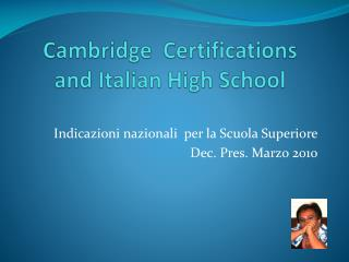 Cambridge   Certifications and  Italian  High School
