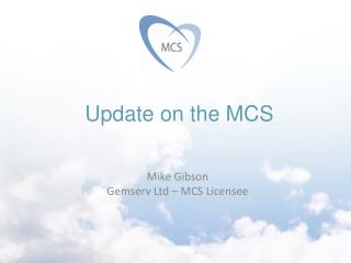 Update on the MCS