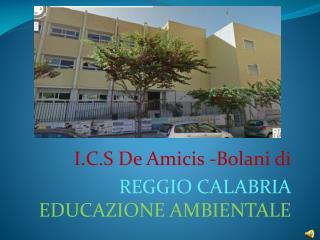 I.C.S De Amicis -Bolani di  REGGIO CALABRIA EDUCAZIONE AMBIENTALE