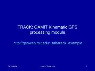 TRACK: GAMIT Kinematic GPS processing module
