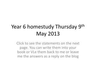 Year 6  homestudy  Thursday 9 th  May 2013