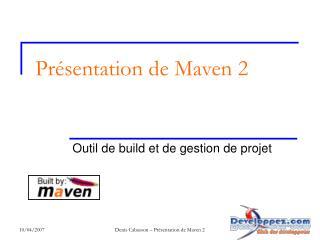 Présentation de Maven 2