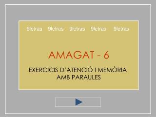 AMAGAT - 6 EXERCICIS D'ATENCIÓ I MEMÒRIA  AMB PARAULES