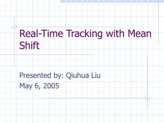 Real-Time Tracking with Mean Shift